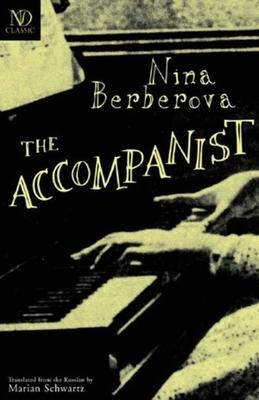 The Accompanist - Berberova, Nina, and Schwartz, Marian (Translated by)