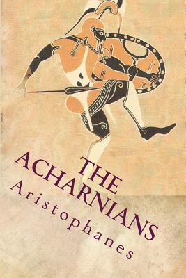 The Acharnians - Aristophanes