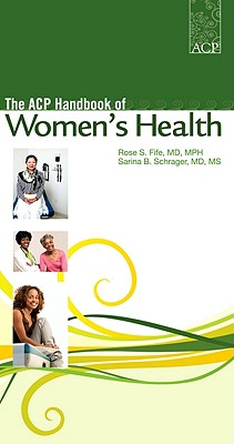 The ACP Handbook of Women's Health - Fife, Rose S, Dr., and Schrager, Sarina B