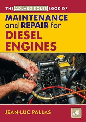 The Adlard Coles Book of Maintenance and Repair for Diesel Engines - Pallas, Jean-Luc