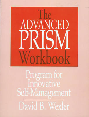 The Advanced Prism Workbook - Wexler, David B, PH.D.