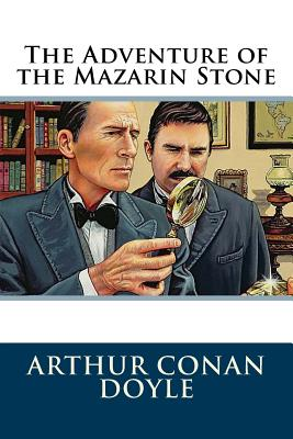 The Adventure of the Mazarin Stone - Doyle, Arthur Conan, Sir