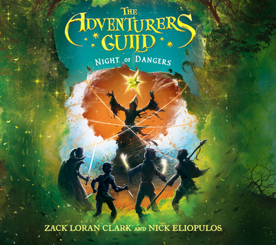 The Adventurers Guild: Night of Dangers - Clark, Zack Loran, and Eliopulos, Nick, and Heller, Johnny (Narrator)