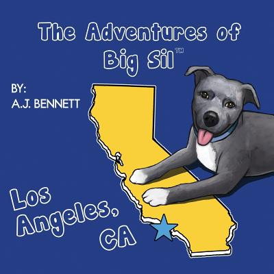 The Adventures of Big Sil Los Angeles, CA: Children's Book - Bennett, A J