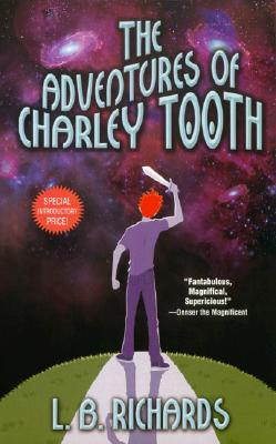 The Adventures of Charley Tooth - Richards, L B