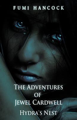 The Adventures of Jewel Cardwell: Hydra's Nest - Hancock, Fumi