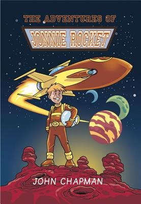 The Adventures of Jonnie Rocket - Chapman, John