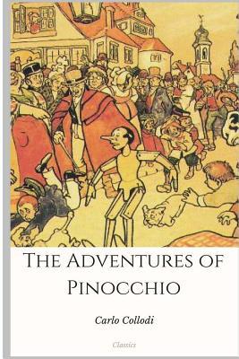 The Adventures of Pinocchio - Collodi, Carlo, and Chiesa, Carol Della (Translated by)
