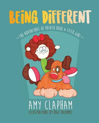 The Adventures of Potato Head & Stick Girl: Being Different - Clapham, Amy