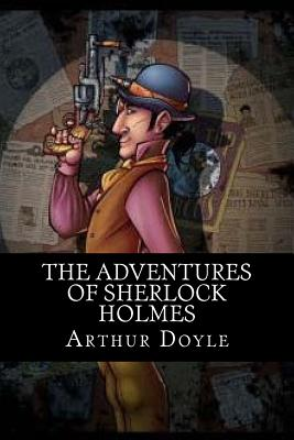 The Adventures of Sherlock Holmes - Doyle, Arthur Conan, Sir, and Smit, Owen (Editor)