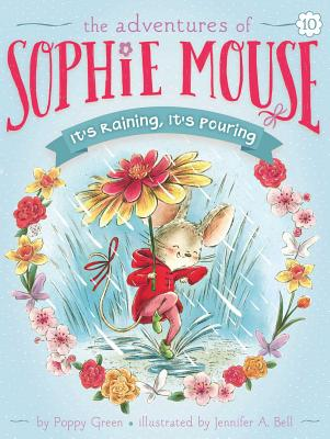 The Adventures of Sophie Mouse #10: It's Raining, It's Pouring - Green, Poppy