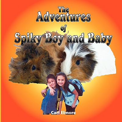 The Adventures of Spiky Boy and Baby - Elmore, Cari