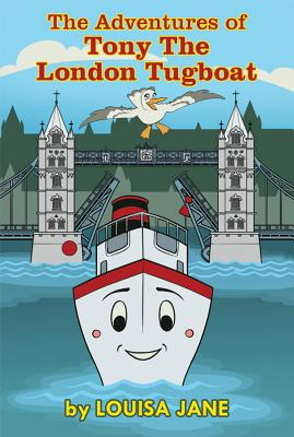 The Adventures of Tony the London Tugboat - Jane, Louisa