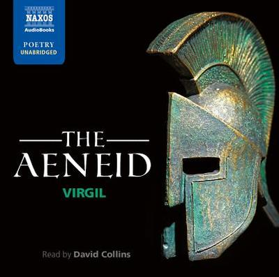The Aeneid - Virgil, and Collins, David (Read by)