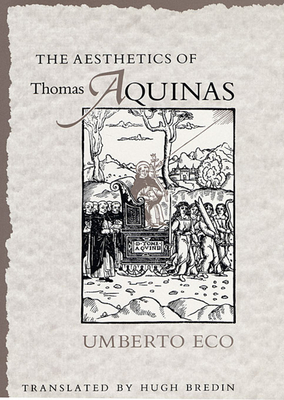 The Aesthetics of Thomas Aquinas - Eco, Umberto, and Bredin, Hugh, Professor (Translated by)