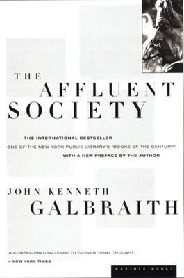 The Affluent Society - Galbraith, John Kenneth