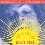 The Afro-Peruvian Classics: The Soul of Black Peru