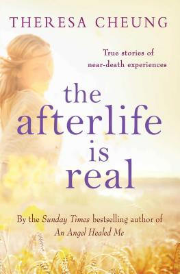 The Afterlife is Real - Cheung, Theresa