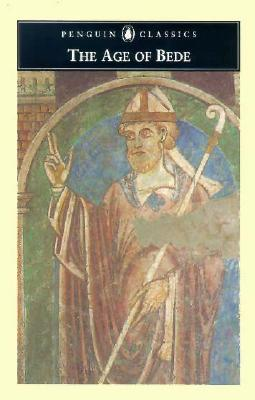 The Age of Bede: Revised Edition - Bede, and Eddius Stephanus, and Webb, J F (Translated by)