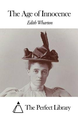 The Age of Innocence - Wharton, Edith, and The Perfect Library (Editor)