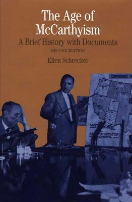 The Age of McCarthyism: A Brief History with Documents - Schrecker, Ellen, Professor, and Davis, Natalie Zemon (Foreword by)