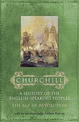 The Age of Revolution - Churchill, Winston S., Sir