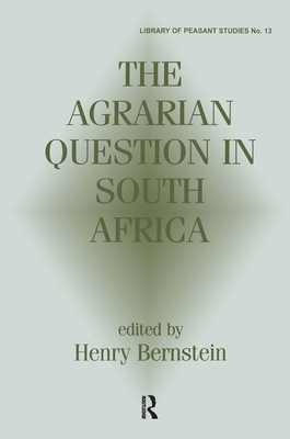 The Agrarian Question in South Africa - Bernstein, Henry (Editor)