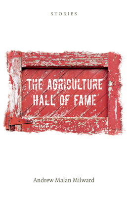The Agriculture Hall of Fame: Stories - Milward, Andrew Malan