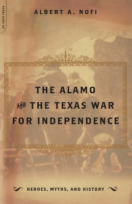 The Alamo and the Texas War for Independence - Nofi, Albert a