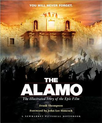 The Alamo: The Making of the Ridley Scott Epic - Thompson, Frank T