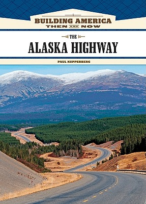 The Alaska Highway - Kupperberg, Paul