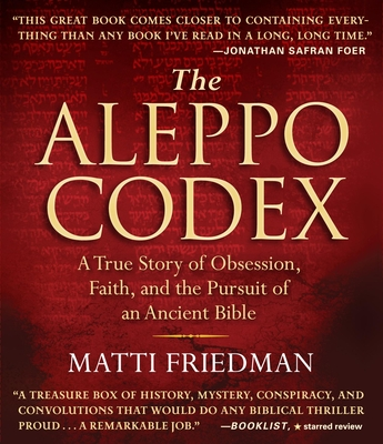 The Aleppo Codex: A True Story of Obsession, Faith, and the Pursuit of an Ancient Bible - Friedman, Matti, and Vance, Simon (Narrator)