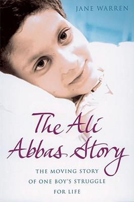 The Ali Abbas Story - Warren, Jane
