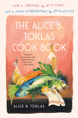 The Alice B. Toklas Cook Book - Toklas, Alice B, and Reichl, Ruth (Foreword by), and Fisher, M F K (Introduction by)