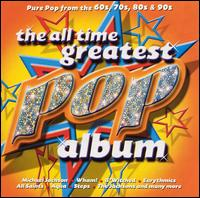 The All Time Greatest Pop Album - Various Artists