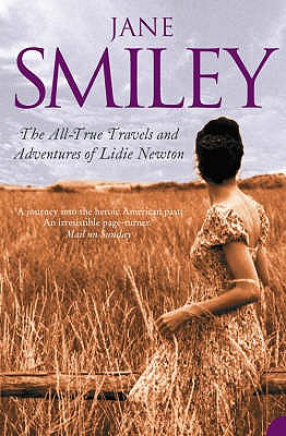 The All-True Travels and Adventures of Lidie Newton - Smiley, Jane