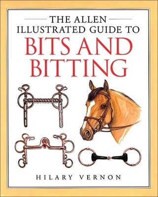 The Allen Illustrated Guide to Bits and Bitting - Vernon, Hilary