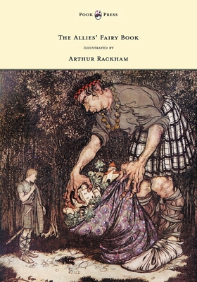 The Allies' Fairy Book - Illustrated by Arthur Rackham - Gosse, Edmund