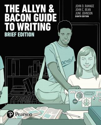 The Allyn & Bacon Guide to Writing, Brief Edition - Ramage, John D, and Bean, John C, and Johnson, June