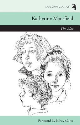 The Aloe - Mansfield, Katherine, and Gunn, Kirsty