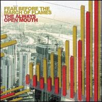 The Always Open Mouth - Fear Before the March of Flames