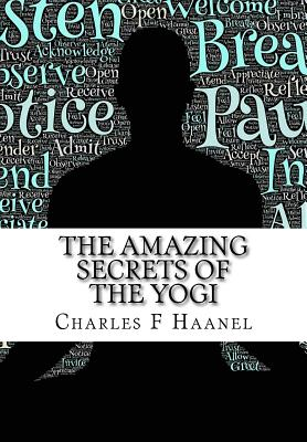 The Amazing Secrets of the Yogi - Haanel, Charles F