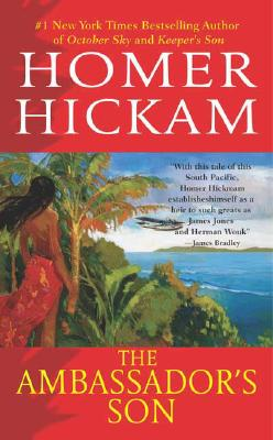 The Ambassador's Son - Hickam, Homer H