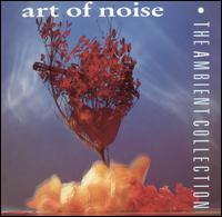 The Ambient Collection - The Art of Noise