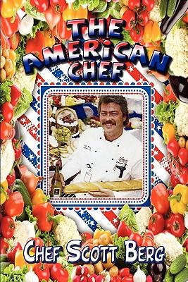 The American Chef - Berg, Chef Scott