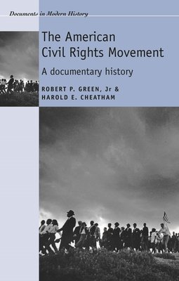 The American Civil Rights Movement: A Documentary History - Green, Jr Robert P