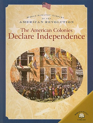 The American Colonies Declare Independence - Anderson, Dale