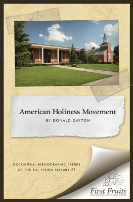 The American Holiness Movement: A Bibliographic Introduction - Dayton, Donald