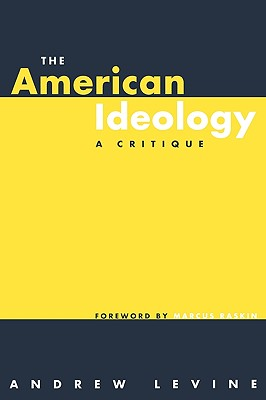 The American Ideology: A Critique - Levine, Andrew