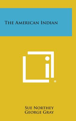 The American Indian - Northey, Sue